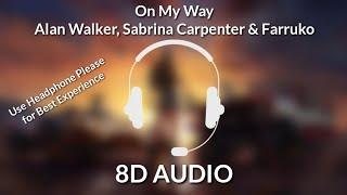 #OnMyWay #AlanWalker On My Way - Alan Walker, Sabrina Carpenter & Farruko (8D AUDIO)