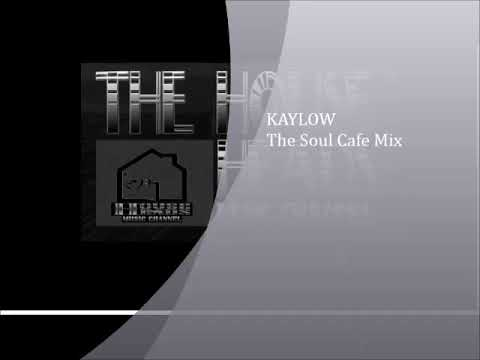 kaylow the soul cafe MIX