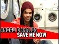 Andru Donalds - Save Me Now (Legendado)