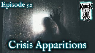 Episode 52 - Crisis Apparitions