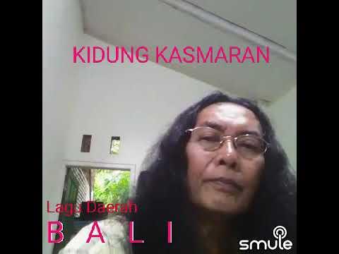 KIDUNG KASMARAN...cover..Lagu Daerah BALI