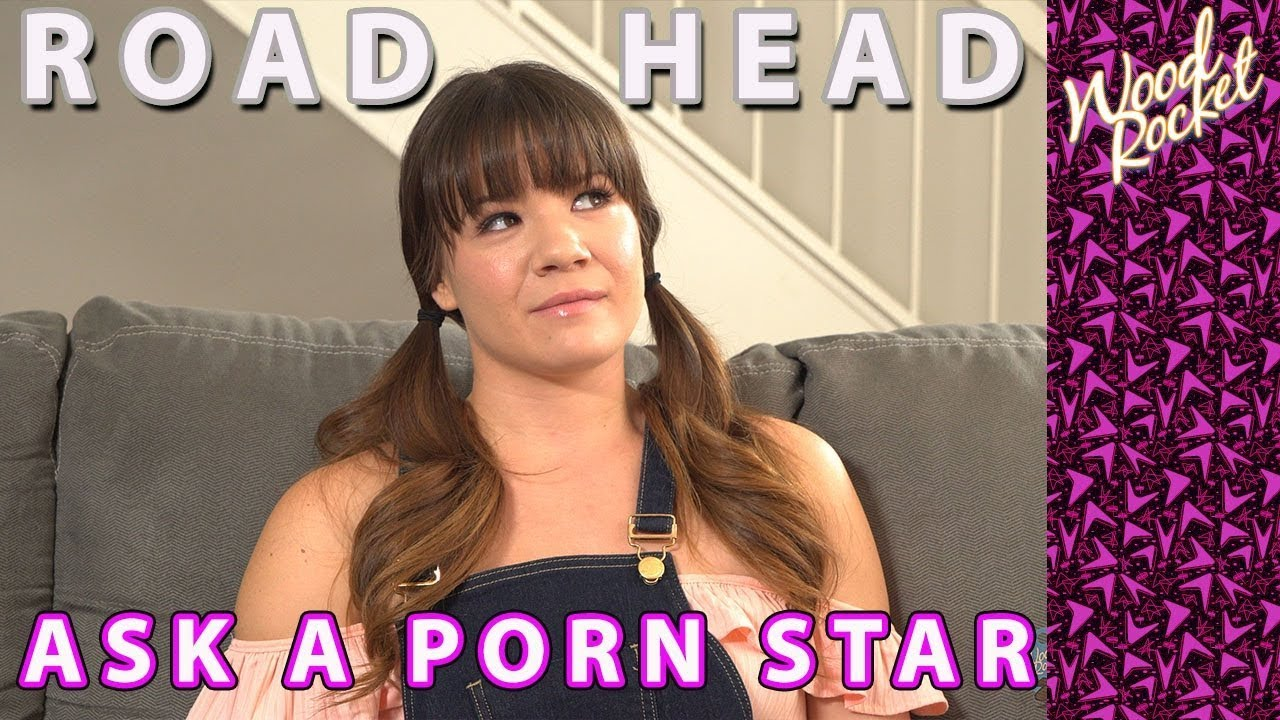 Ask A Porn Star: Have You Ever Given Road Head?