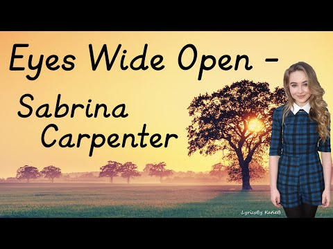 Eyes Wide Open (With Lyrics) - Sabrina Carpenter