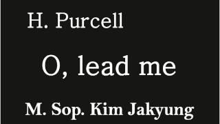 H. Purcell O, lead me - 메조소프라노 김자경