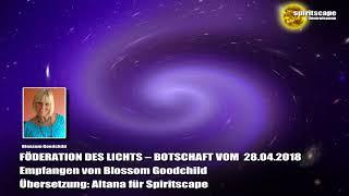 Blossom Goodchild - Föderation des Lichts - Botschaft vom 28.04.2018