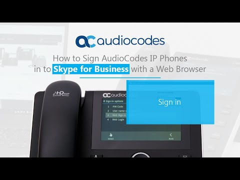 How To Sign AudioCodes IP Phones In To Skype For Business With A Web Browser
