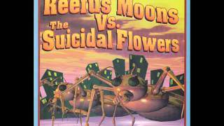 Reefus Moons Vs. The Suicidal Flowers - Mrs Orbit