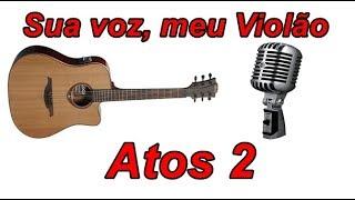 Baixar Sua voz, meu Violão. Atos 2 - Gabriela Rocha. (Karaokê Violão)