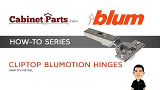 How to Install and Adjust a Blum Cliptop 110 degree Blumotion Hinge - Cabinetparts.com
