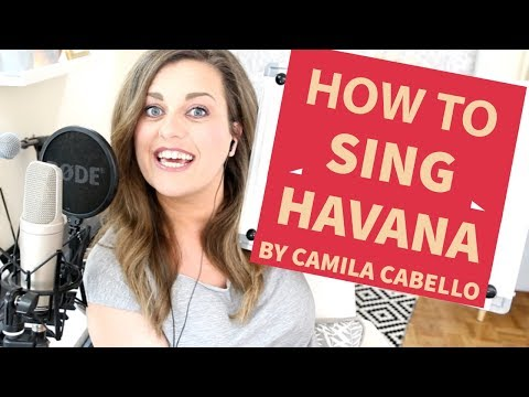 ΠΩΣ ΝΑ ΤΡΑΓΟΥΔΗΣΕΙΣ ΤΟ HAVANA!!! HOW TO SING HAVANA by Camila Cabello