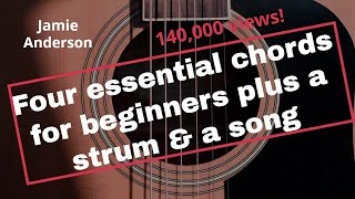 Four essential chords for beginning guitarists, a strum & a ...