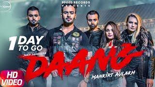 Daang | Mankirt Aulakh | Deep Kahlon | Mix Singh | Sukh Sanghera | One Day To Go