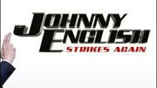 New Hollywood  Movies || JOHNNY ENGLISH STRIKES AGAIN || LATEST  MOVIE 2018