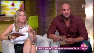 Várkonyi Andrea: ˝Nem vagyok egy prűd nő˝ - tv2.hu/fem3cafe