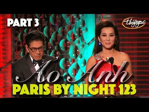 "Paris By Night 123 ""Ảo Ảnh"" (Full Program - Part 3 of 3)"