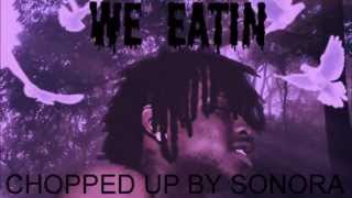 We Eatin by Chief Keef ft Boss Brick CHOPPED UP BY SONORA