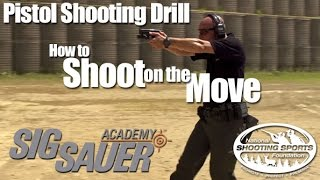 Pistol Shooting Drill: Shooting on the Move; Accurately - Shooting Tips from SIG SAUER Academy