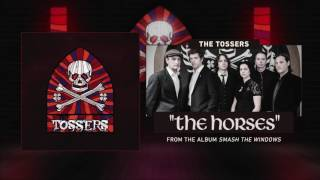 The Tossers - The Horses (Audio)