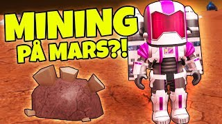 MINING SIMULATOR ON MARS?! -Danish Roblox: Mars Mining Simulator #1