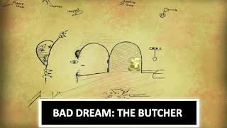 Bad Dream: The Butcher - I