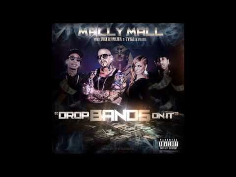 Drop Bands On It - Mally Mall Ft Wiz Khalifa, Tyga & Fresh