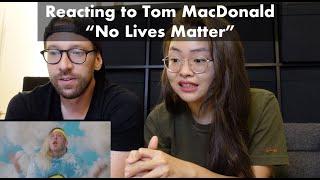 "Tom MacDonald ""No Lives Matter"" MV Reaction"
