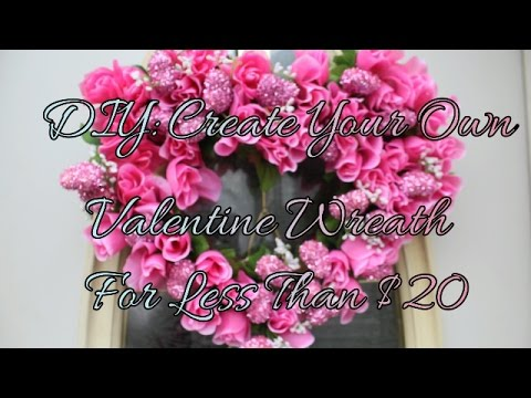 DIY: Create Your Own Valentines Day Wreath For Under $20.00