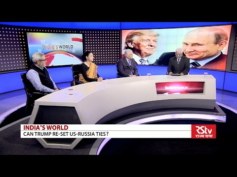India's World - Can Trump re-set US-Russia Ties?