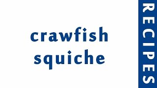 crawfish quiche | Easy Low Carb Recipes | DIET RECIPES
