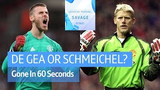De Gea or Schmeichel? Rashford or Kane? Gone In 60 Seconds | Saturday Morning Savage