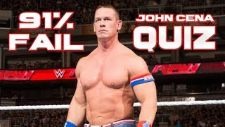 HOW WELL DO YOU KNOW JOHN CENA? (IMPOSSIBLE 91% FAIL)