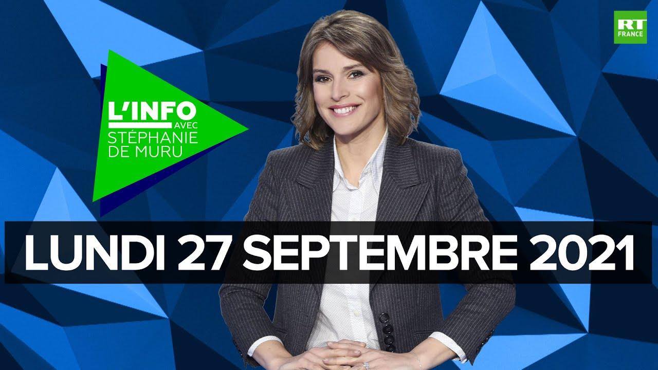Download L'Info avec Stéphanie De Muru - Lundi 27 septembre 2021