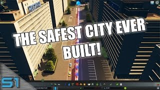 THE SAFEST CITY EVER BUILT! - Cities: Skylines Funny Moments