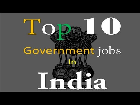 Top 10 Government jobs in India | Most Reputed Jobs (Must Wa