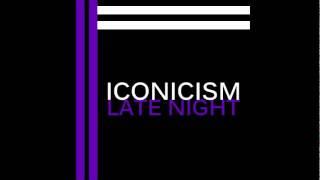"ICONICISM - Awake (""Late Night EP"")"