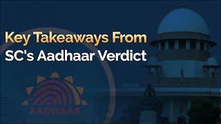 Aadhaar Judgement: Key Takeaways From SC's Aadhaar Verdict