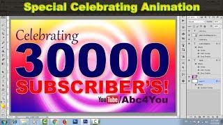 Celebration 30000 Subscriber's! Abc4you | Photoshop Animation
