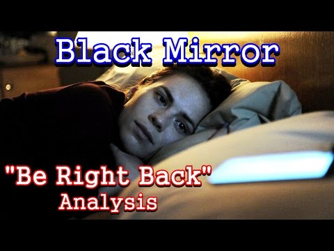 Black Mirror Analysis: Be Right Back