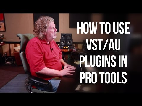 How to use VST/AU plugins in Pro Tools - Into The Lair #110