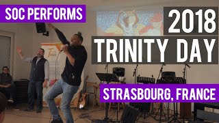 SOC Performance: Trinity Day 2018 (Strasbourg, France)