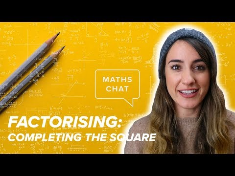 Quadratics: Lesson 7- Factorising Using Completing The Square | Maths Chat | Online Tutor