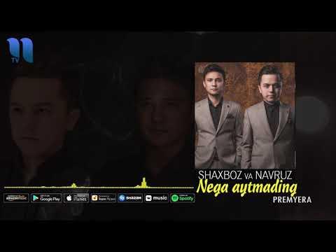 Shaxboz & Navruz - Nega aytmading  Шахбоз & Навруз - Нега айтмадинг