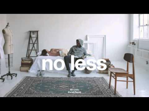 SG Lewis - No Less (Kartell Remix) w/ Lyrics