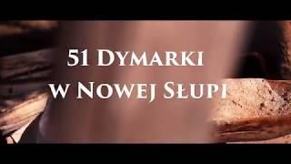 Dymarki w Nowej Słupi (2017) cz. III