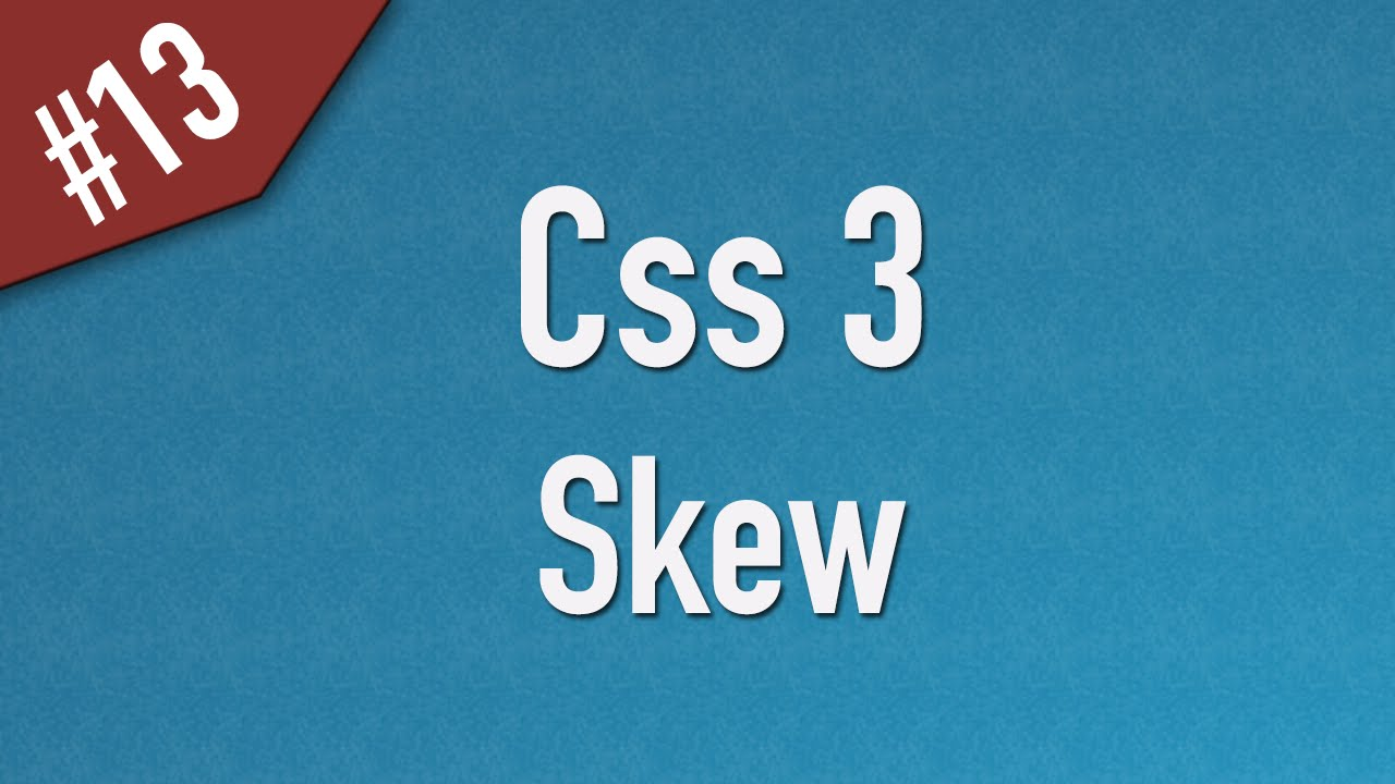 Learn Css3 in Arabic #13 - 2D Transform - Skew