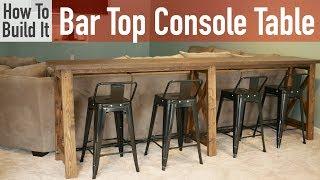 DIY Bar Top Console Table