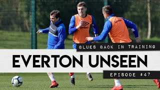 BLUES BACK IN TRAINING! | EVERTON UNSEEN #47