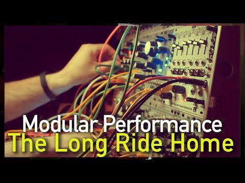 Modular Jam : The Long Ride Home : Tides, Elements, Clouds, Frames, Peaks, 4ms SMR, WMD Tool-Box