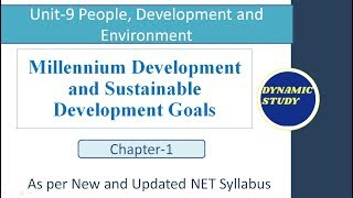 Millennium Development and Sustainable Development Goals|Unit-9 People, Development and Environment|