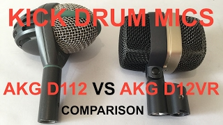 Kick drum mics Akg D112 VS. Akg d12 VR comparison
